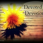 Devoted to Devotions