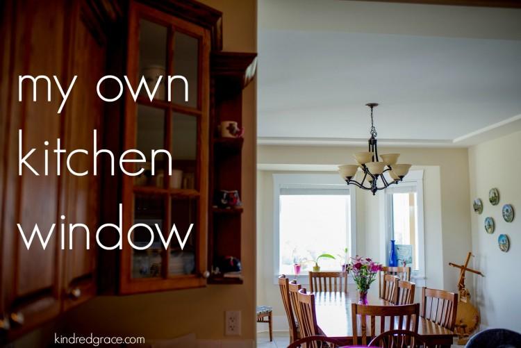 my own kitchen window