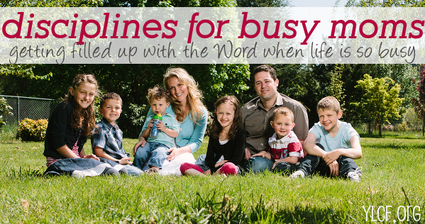 disciplines for busy moms from @angietolpin via @YLCF