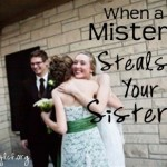 When a Mister Steals your Sister