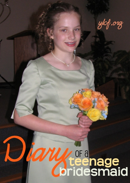 Diary of a Teenage Bridesmaid via @YLCF
