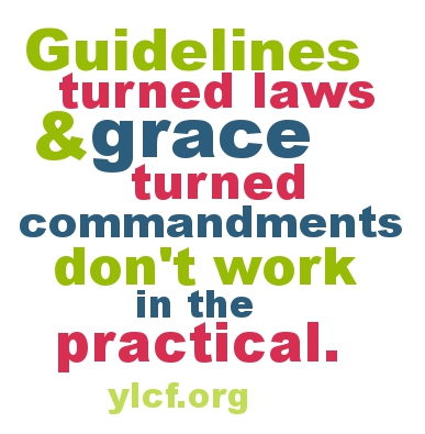 Guidelines turned laws don't work in the practical... @NotUnredeemed on @YLCF
