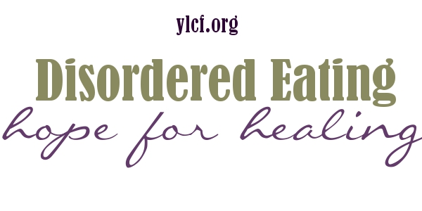Disordered Eating: hope for healing http://ylcf.org/?p=17928 via @YLCF