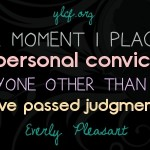 The Dangers of Impersonal Convictions