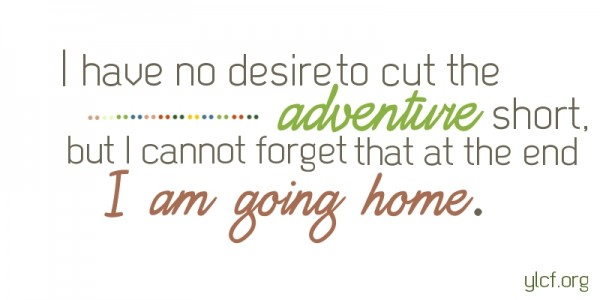 I cannot forget that at the end I am going home...