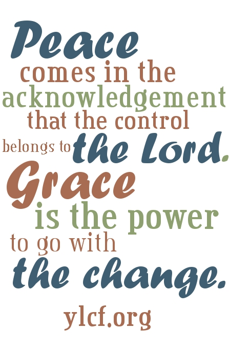 Peaces comes in the acknowledgement that the control belongs to the Lord...
