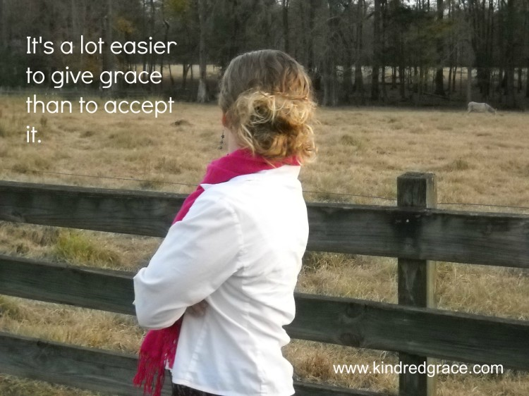 It's a lot easier to give grace than to accept it...