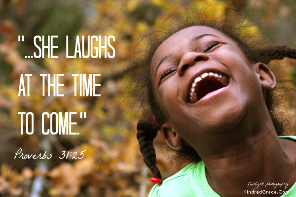 She laughs at the time to come...