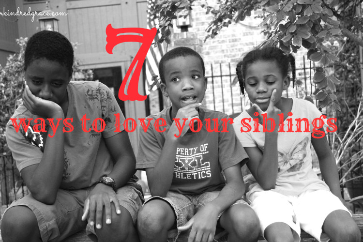 7 ways to love your siblings