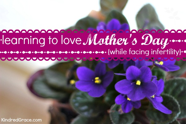 Learning to Love Mother's Day While Facing Infertility