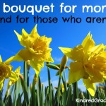 a bouquet for moms {and for those who aren't} via @KindredGrace