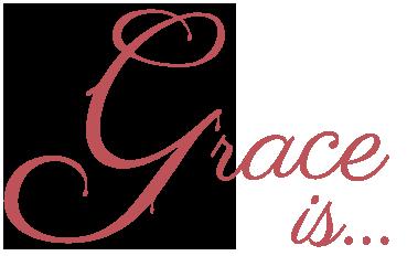 Grace is...