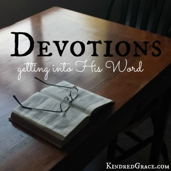 Devotions: Getting into His Word