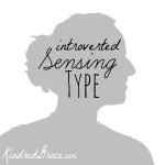Thoughts from an ISTJ on the Introverted Sensing Type