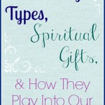 Personality Types, Spiritual Gifts, & How They Play Into Our Marriages