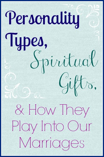 Personality Types, Spiritual Gifts, & How They Play Into Our Marriages by @KaysePratt via @KindredGrace