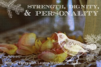 Strength, Dignity, and Personality