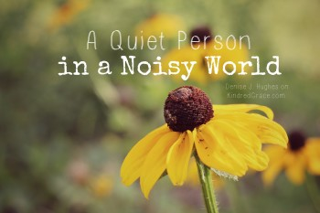 A Quiet Person in a Noisy World