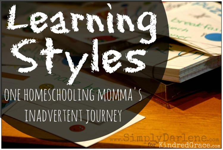 Learning Styles: One Homeschooling Momma's Inadvertent Journey by @SimplyDarlene for @KindredGrace