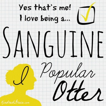 Yes that's me! I love being a Sanguine!