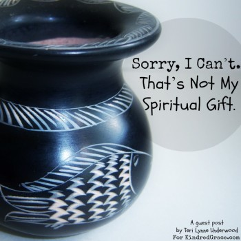Sorry, I Can't. That's Not My Spiritual Gift.