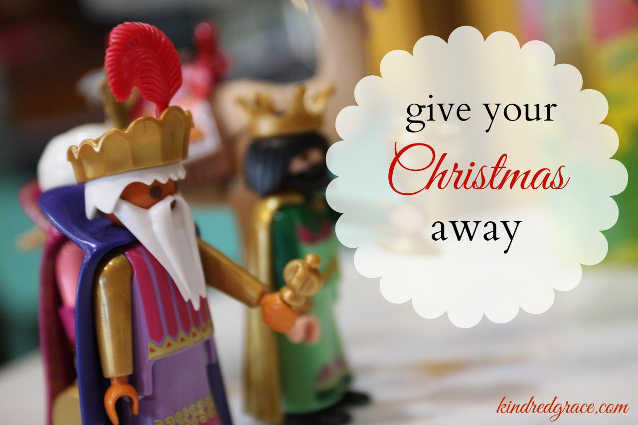 give your Christmas away