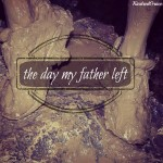 the day my father left