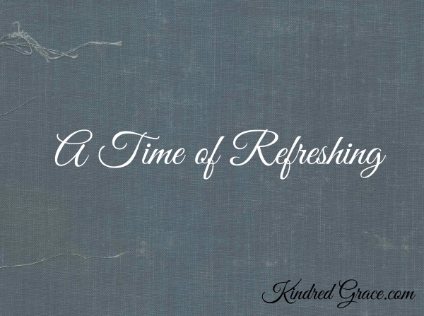 A Time of Refreshing on @KindredGrace by @RachelleRea