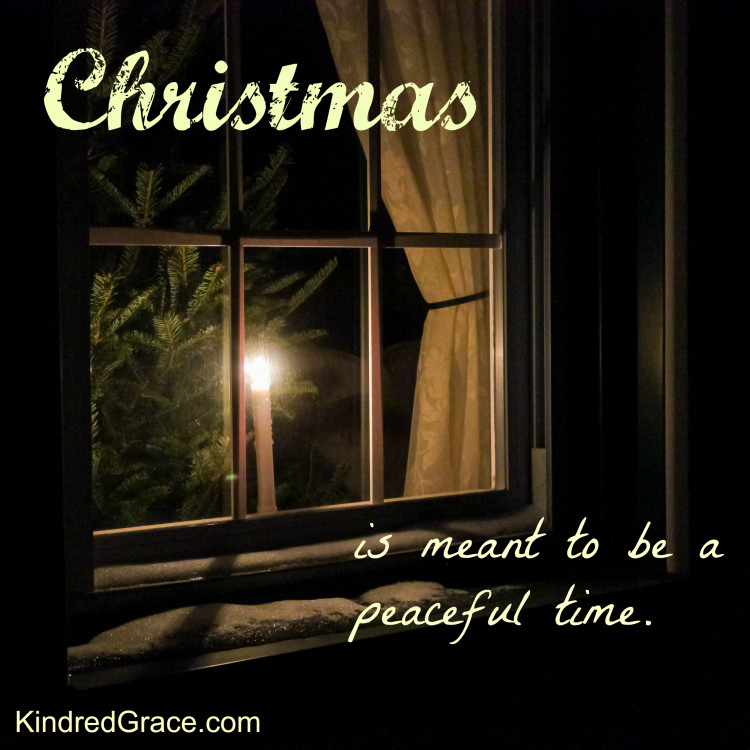Christmas is meant to be a peaceful time...