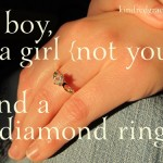 a boy, a girl {not you} and a diamond ring