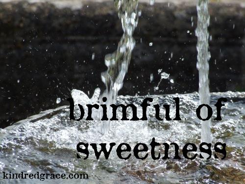 brimful of sweetness