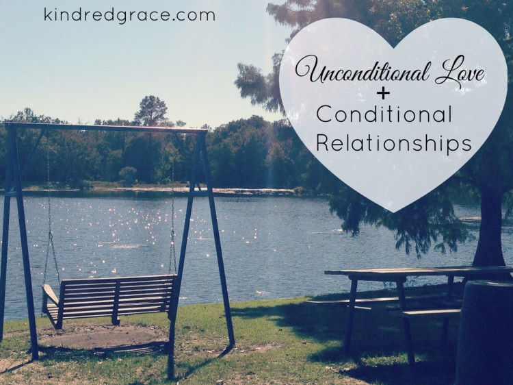 Unconditional Love & Conditional Relationships
