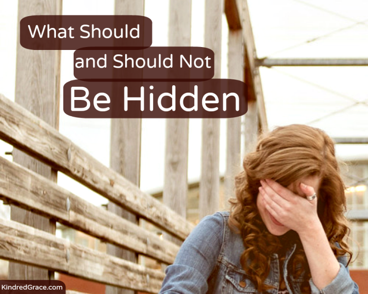 What Should and Should Not Be Hidden via @KindredGrace