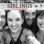 siblings: an undeserved gift