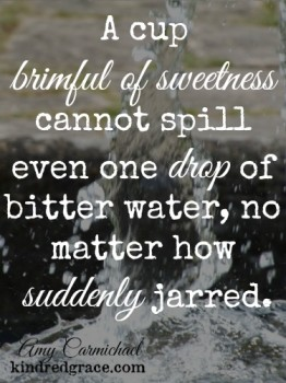 A cup brimful of sweetness... Amy Carmichael quoted on @KindredGrace