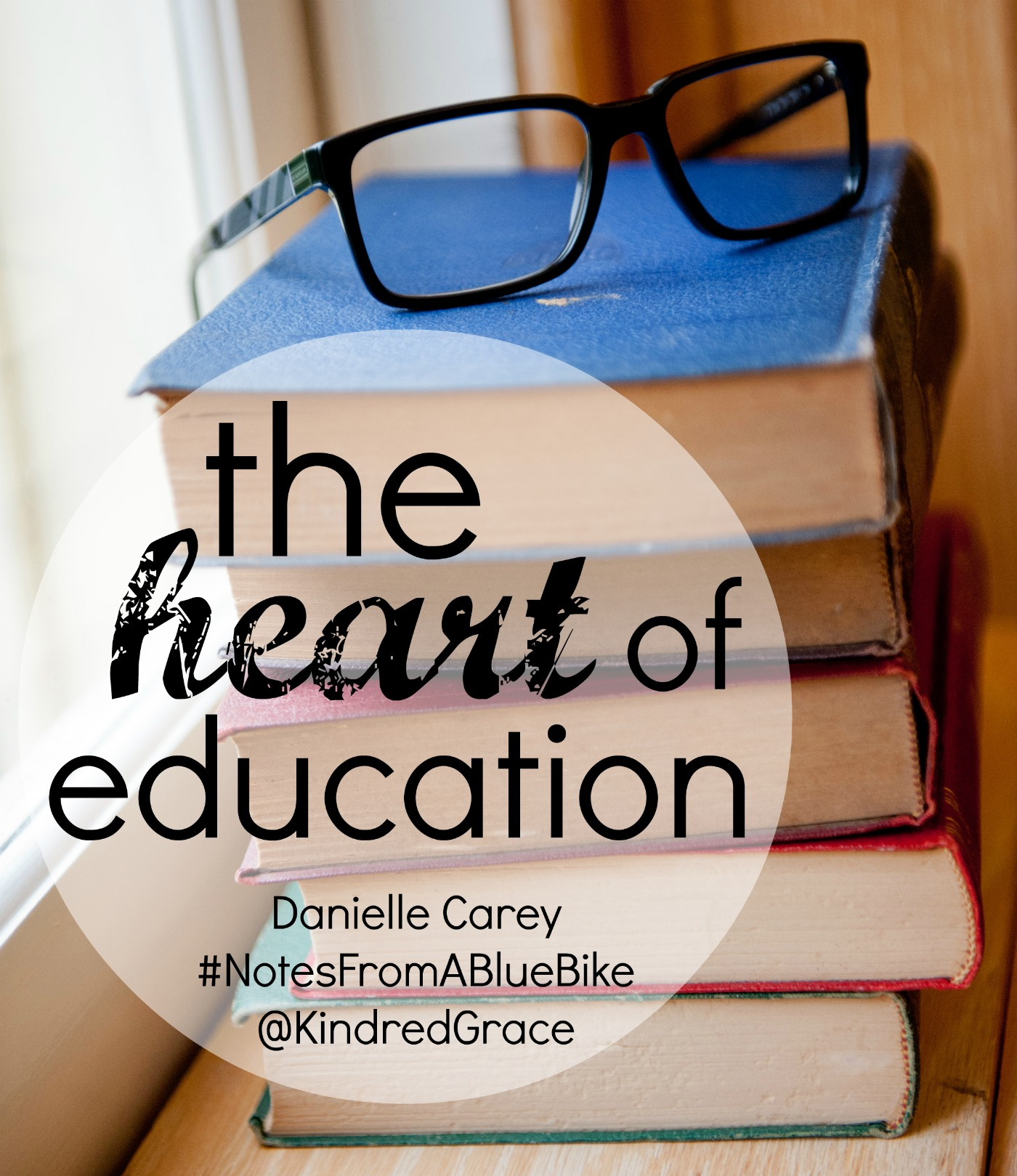 the heart of education - #NotesFromABlueBike at @KindredGrace