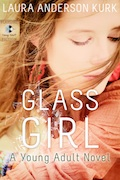 Glass Girl by Laura Anderson Kirk