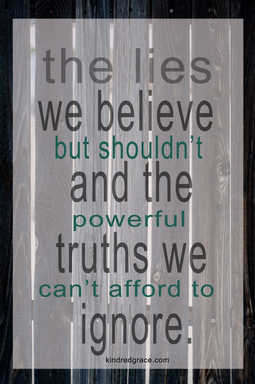 True or False? Fighting the lies we should not believe.