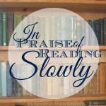 In Praise of Reading Slowly