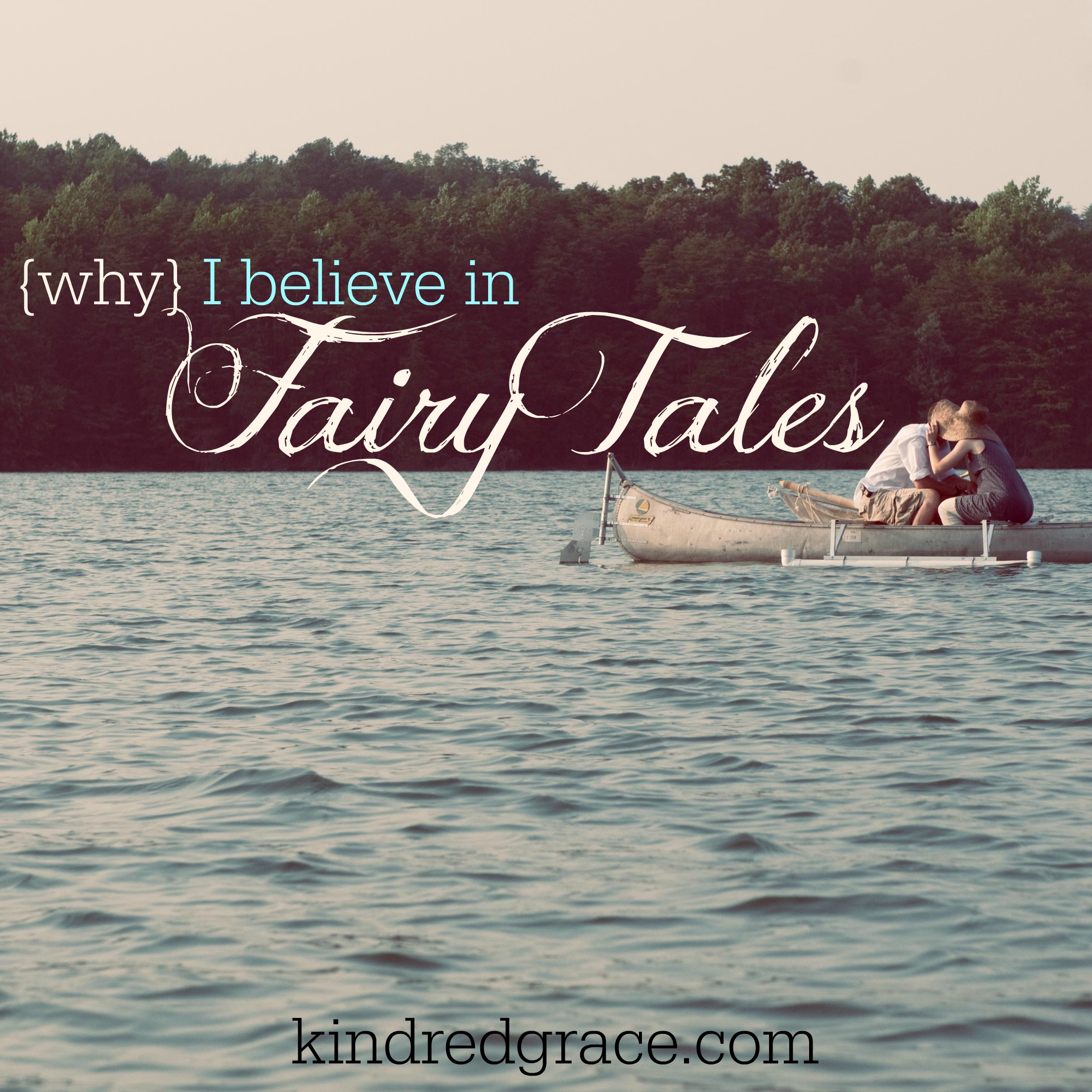 Why I Believe in Fairy Tales