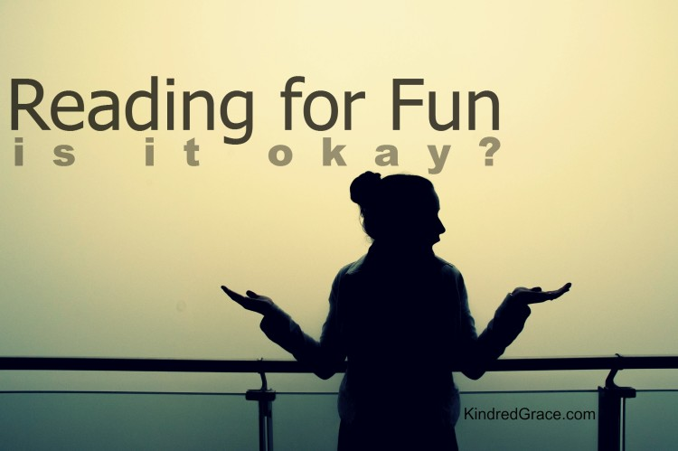 Reading for Fun: is it okay? @TheJenniMarie on @KindredGrace #MarchOfBooks