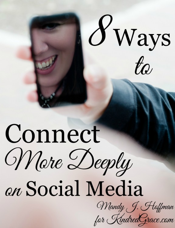 8 Ways to Connect More Deeply on Social Media