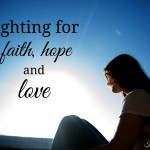 fighting for faith, hope and love