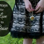 3 Ways for Love to Grow
