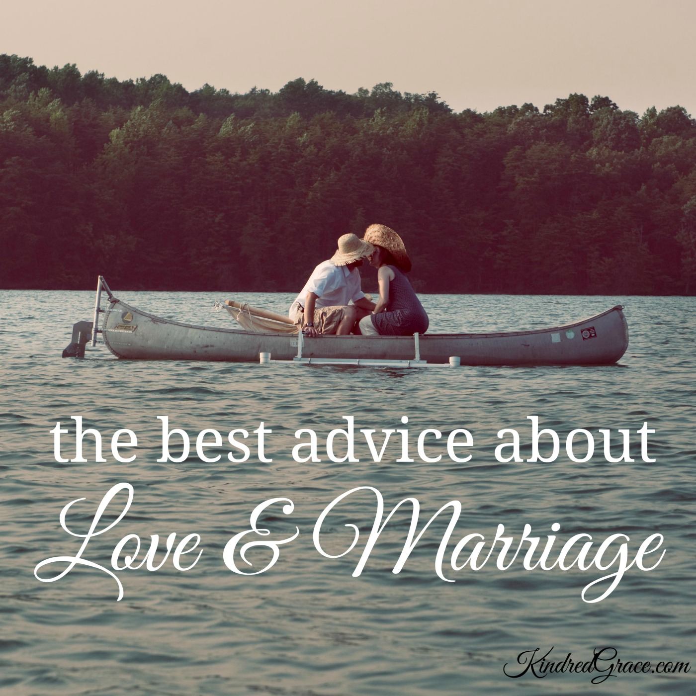 The Best Advice About Love & Marriage