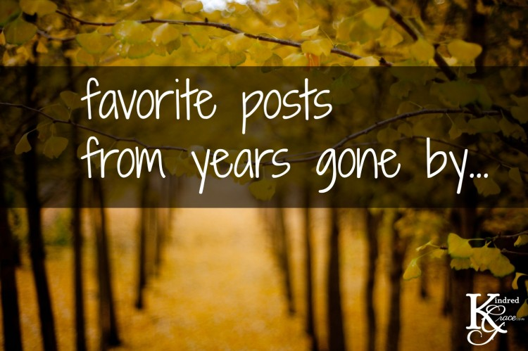 favorite posts from years gone by at @kindredgrace...