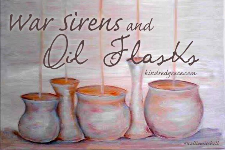War Sirens and Oil Flasks