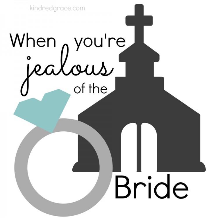 Jealous of the Bride