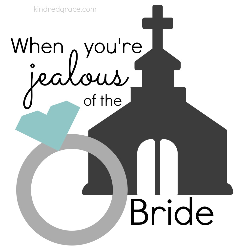 When you're jealous of the Bride
