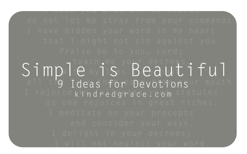 simple is beautiful: 9 ideas for devotions